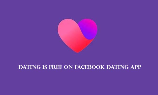 Dating Is Free On Facebook Dating App