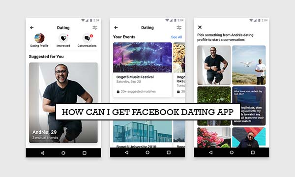How Can I Get Facebook Dating App
