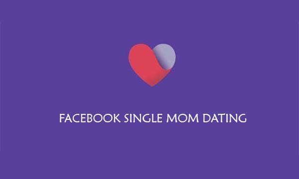 Facebook Single Mom Dating
