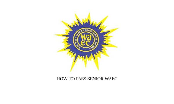 How to Pass Senior WAEC