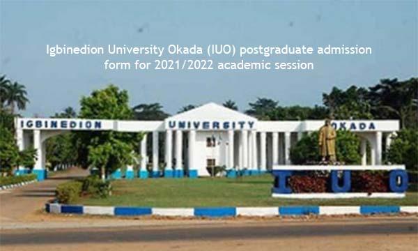 Igbinedion University Okada (IUO) postgraduate admission form for 2021/2022 academic session