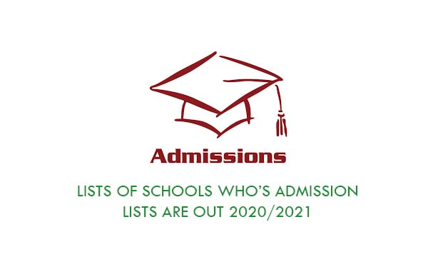 Lists of Schools who's Admission Lists Are out 2020/2021