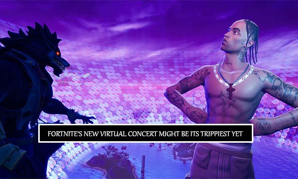 Fortnite's New Virtual Concert Might Be Its Trippiest Yet