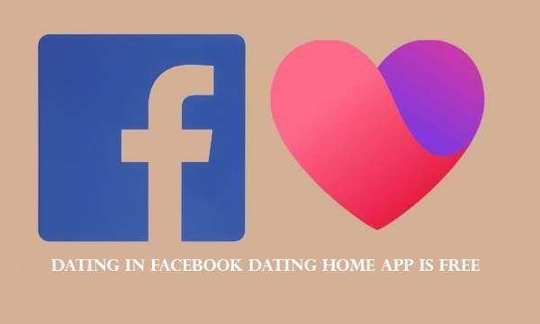Dating In Facebook Dating Home App Is Free