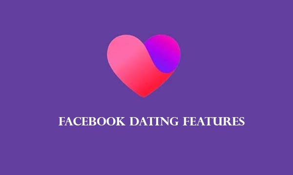 Facebook Dating Features