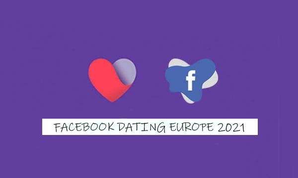 Facebook Dating Europe 2021