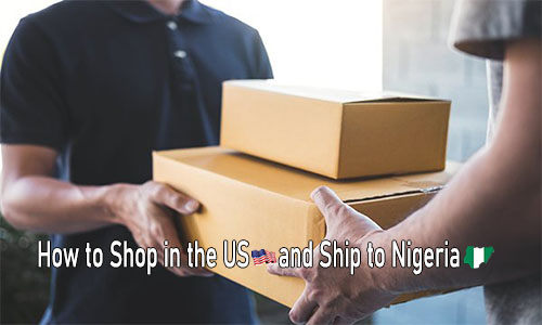 How to Shop in the US and Ship to Nigeria: Shopping from USA Sites and Shipping to Nigeria