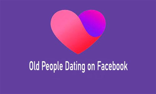 Old People Dating on Facebook - Dating on Facebook App | Facebook Dating App Download Free