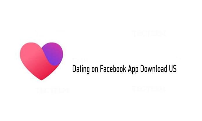 Dating on Facebook App Download US - Facebook Dating App Download Free   Facebook Dating 2021