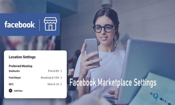 Facebook Marketplace Settings - Facebook Marketplace Review | Marketplace on Facebook