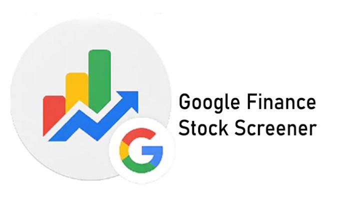 Google Finance Stock Screener - Best Free Stock Screeners for 2021