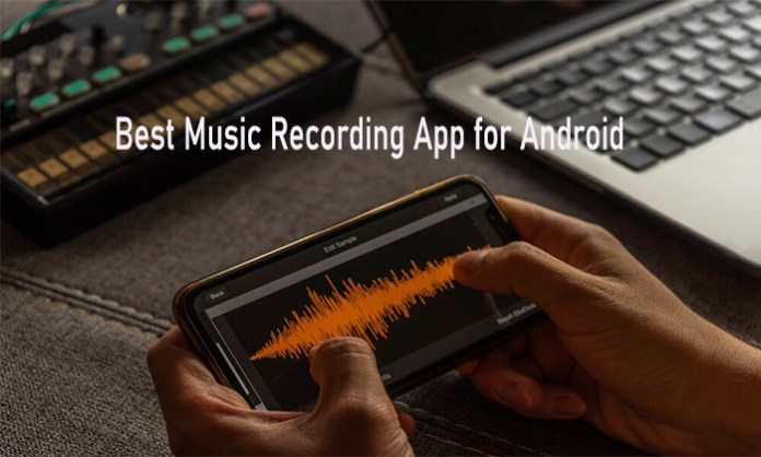 Best Music Recording App for Android - Best Audio Recording Apps for Android