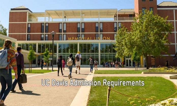 UC Davis Admission Requirements: Application Requirements for Admission to UC Davis