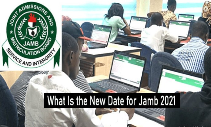 What Is the New Date for Jamb 2021: JAMB Announcement New Date for 2021 UTME