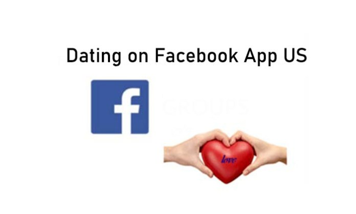 Dating on Facebook App US - Facebook Free Dating App | Dating Account on Facebook