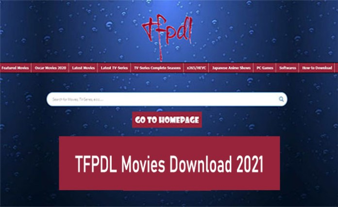 TFPDL Movies Download 2021 - Download Your Favorite Latest Tv Series and Movies on TFPDL.is