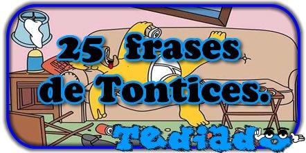 25 frases de Tontices. 2