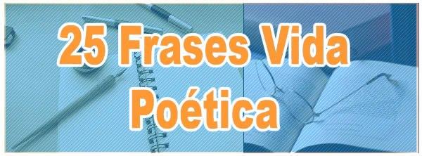 25 Frases Vida Poética 4