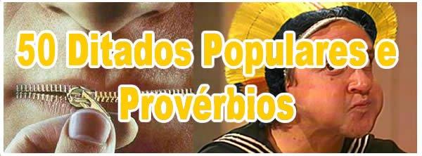 50 Ditados Populares e Provérbios 1