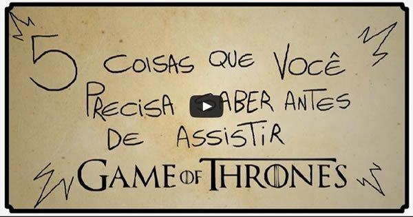 5 coisas que você precisa saber antes de assistir Game Of Thrones 4