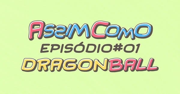 Dragon Ball - Assim Como (Episódio 01) 5
