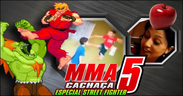 MMA Cachaça 5 - Especial Street Fighter 2