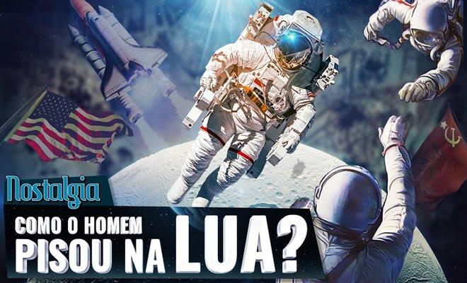 Como o homem chegou na Lua? Guerra Fria - Nostalgia 2
