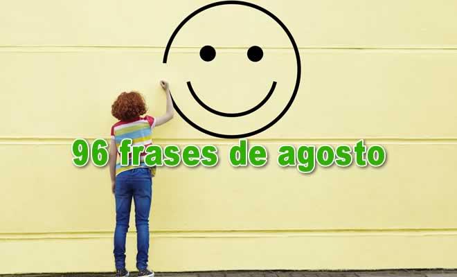 96 frases de agosto para enviar pelo Whatsapp, Facebook e Instagram