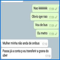 Mulher minha não pega ônibus