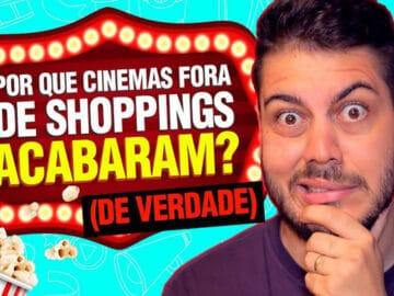 Por que só existem cinemas dentro de Shoppings? 15