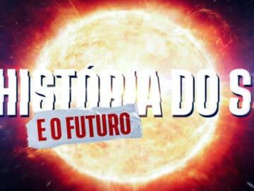 A História e o Futuro do Sol 2