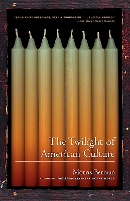 The_Twilight_of_American_Culture_by_Morris_Berman2