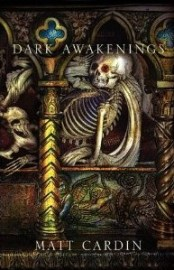 Dark Awakenings by Matt Cardin