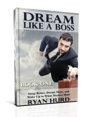 Dream_Like_a_Boss_Book_One_by_Ryan_Hurd