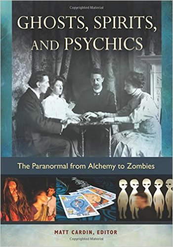 Ghosts_Spirits_and_Psychics_edited_by_Matt_Cardin