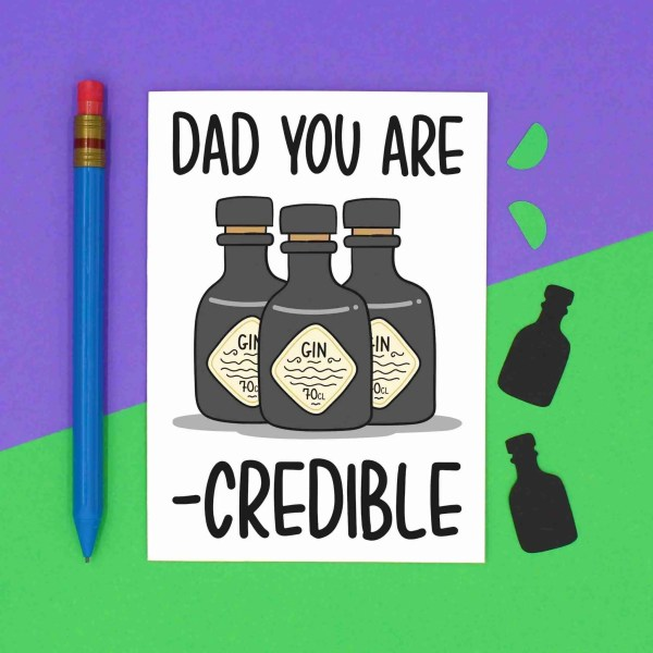"""White greetings card with gin bottle illustrations and the phrase """"Dad You Are Gin-credible!"""""""