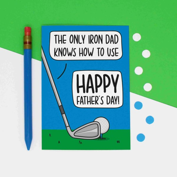"""Blue and green greetings card with golf ball and club illustration and the phrase """"The Only Iron Dad Knows How To Use Happy Father's Day!"""""""