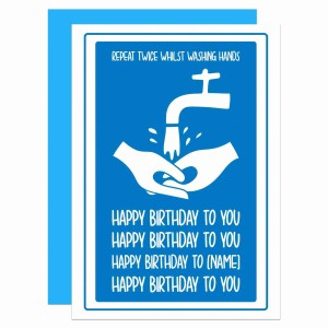 """Blue greetings card with washing hands illustration and phrase """"Repeat Twice Whilst Washing Hands [birthday song]"""" on the front."""