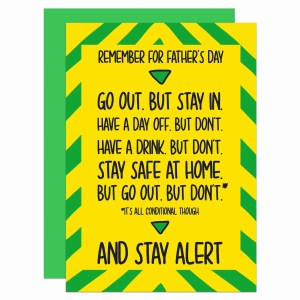 """Yellow and green Father's Day greetings card with a joke speech taking the mick out of Boris Johnson, e.g """"Stay Alert!"""""""