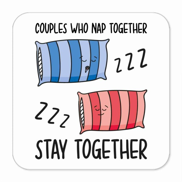 Funny Pun Coaster Couples Who Gift Valentines Day Anniversary Napping Couples Snoring Coaster Goals Nap Together Marriage Drooling Present Girlfriend Boyfriend Husband Wife Long Term Décor New Home Housewarming Token