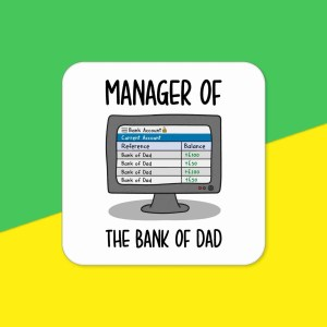 """White coaster with a computer illustration and the phrase """"Manage of the Bank of Dad"""""""