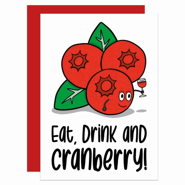 """Greetings card with cranberries illustration and the phrase """"Eat, drink and cranberry!"""" on the front."""