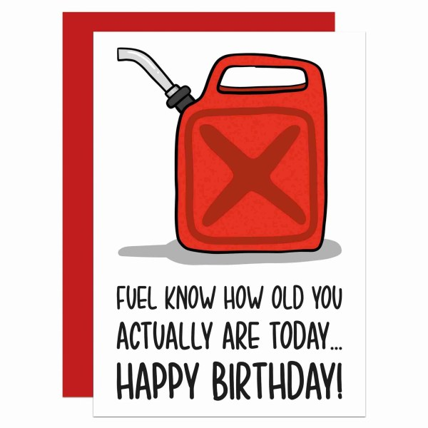 """Greetings card with jerry can illustration and the phrase """"Fuel know how old you actually are today… Happy Birthday!"""" on the front."""