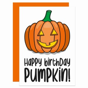 """Greetings card with pumpkin illustration and the phrase """"Happy Birthday Pumpkin!"""" on the front."""