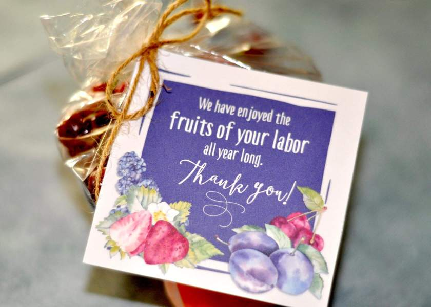 Teacher Appreciation Gift: We have enjoyed the fruits of your labors