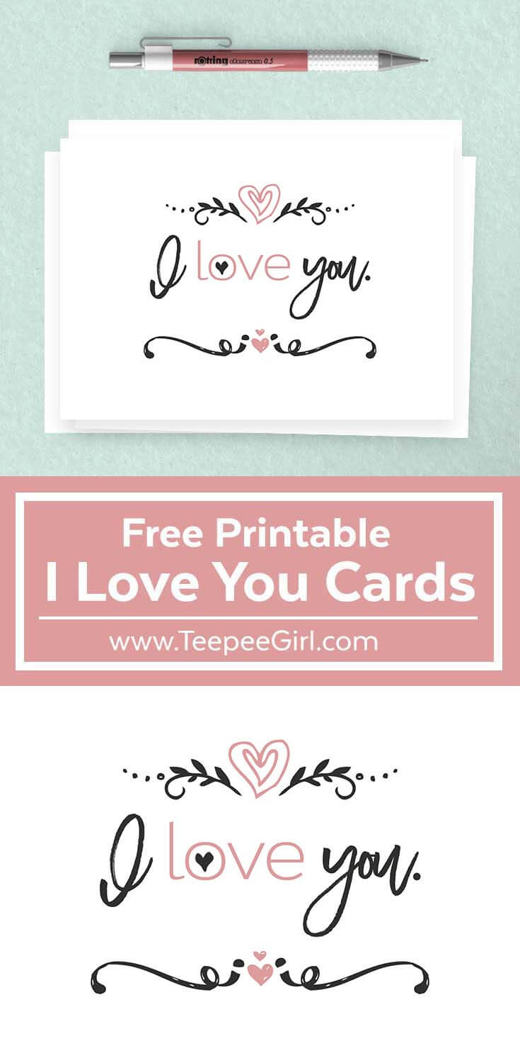 These free I Love You Cards are a great way to quickly write a note expressing your love and appreciation. Get them today at www.TeepeeGirl.com!