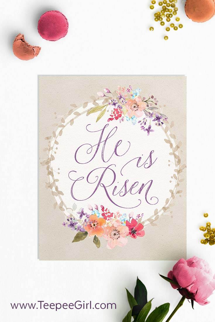 """This free Easter """"He Is Risen"""" printable is perfect for your home decor or makes a great gift. Get it today at www.TeepeeGirl.com!"""