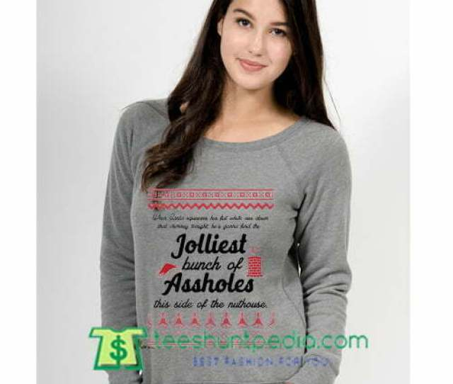 Jolliest Bunch Of Assholes This Side Of The Nuthouse Christmas Vacation Clark Griswold Crewneck Sweatshirt Maker Cheap