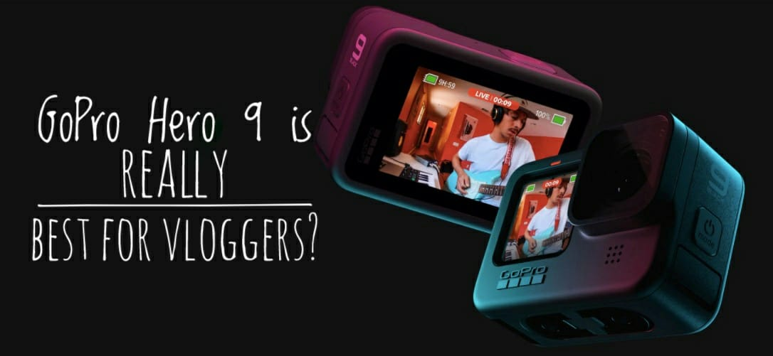 GoPro Hero 9 is really the best device for Vloggers?
