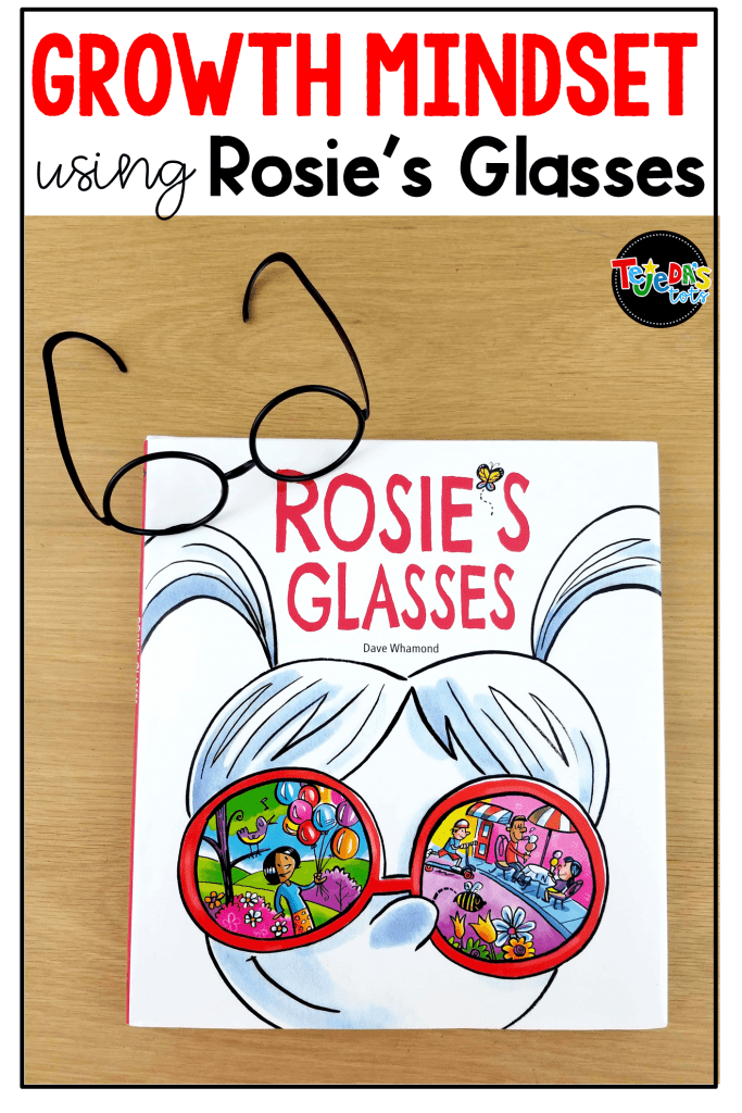 Teaching growth mindset is so easy with this read-aloud. Rosie's Glasses is such a great book for teaching kids to have a positive perspective. This blog post has ideas for using this book to teach different reading skills and strategies as well as growth mindset. #tejedastots #growthmindset